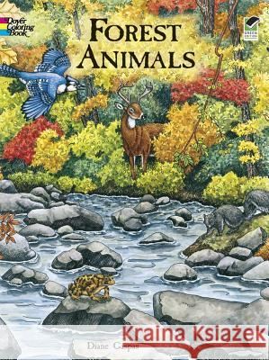 Forest Animals Coloring Book Dianne Gaspas 9780486413167