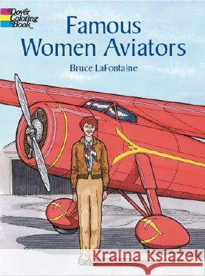 Famous Women Aviators Bruce LaFontaine 9780486415505