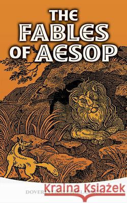 The Fables of Aesop Joseph Jacobs Maryce Ed. Jacobs 9780486418599