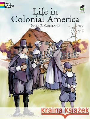 Life in Colonial America Peter F. Copeland Peter F. Copeland 9780486418612