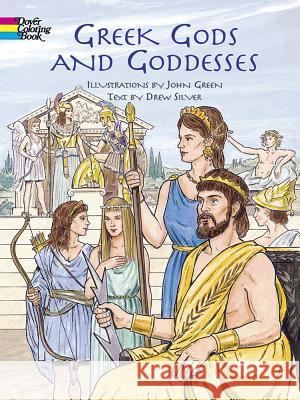 Greek Gods and Goddesses John Green Drew Silver 9780486418629