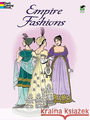 Empire Fashions Colouring Book Tom Tierney 9780486418698