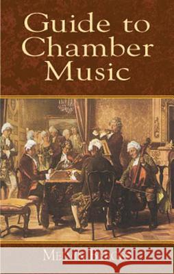 Guide to Chamber Music Melvin Berger 9780486418797 Dover Publications