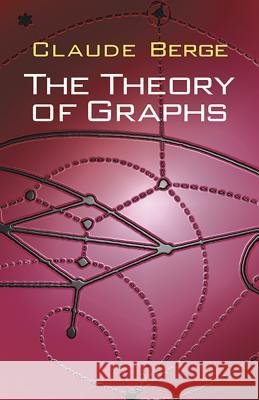 Theory of Graphs Claude Berge 9780486419756