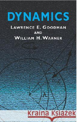 Dynamics Lawrence E. Goodman Susan Goodman Warner 9780486420066