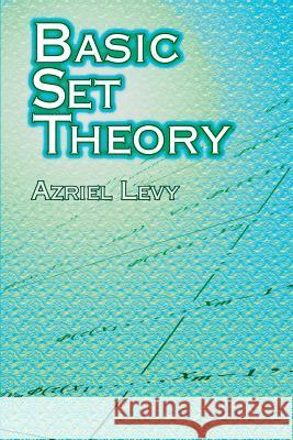 Basic Set Theory Azriel Levy 9780486420790