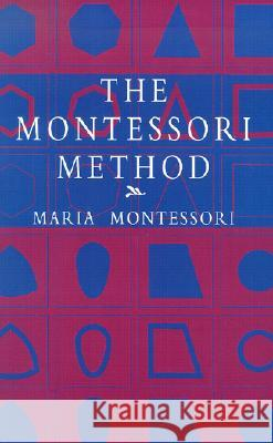 The Montessori Method Maria Montessori 9780486421629