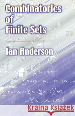 Combinatorics of Finite Sets Ian Anderson 9780486422572