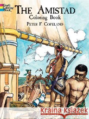 The Amistad Coloring Book Peter F. Copeland 9780486423753