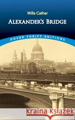 Alexanders Bridge Willa Cather 9780486424507