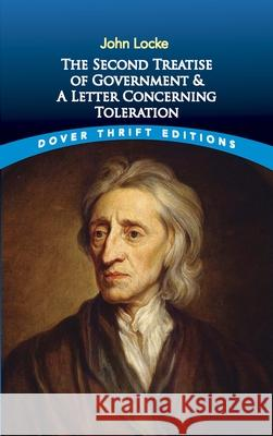 The Second Treatise of Government and a Letter Concerning Toleration John Locke Locke 9780486424644 Dover Publications