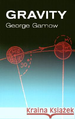 Gravity George Gamow 9780486425634