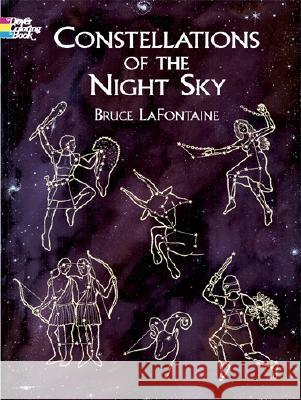 Constellations of the Night Sky Bruce LaFontaine 9780486426488