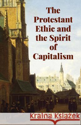 The Protestant Ethic and the Spirit of Capitalism Max Weber Michael D. Coe 9780486427034 Dover Publications