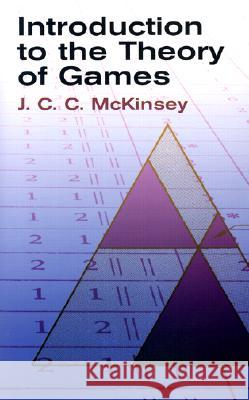 Introduction to the Theory of Games J. C. C. McKinsey 9780486428116