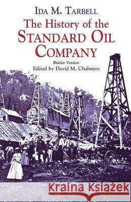 The History of the Standard Oil Com : Briefer Version Ida M. Tarbell Ambroise Mark Vollard David M. Chalmers 9780486428215