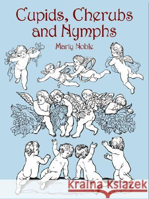 Cupids, Cherubs and Nymphs Marty Noble 9780486428369