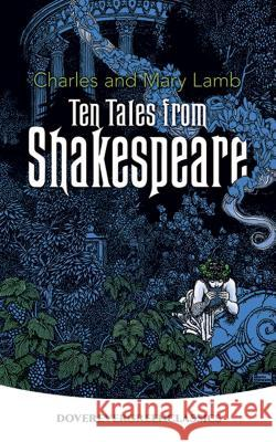 Ten Tales from Shakespeare Charles Lamb Mary Lamb Charles 9780486428437