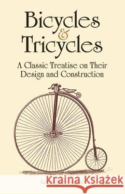 Bicycles & Tricycles: A Classic Treatise on Their Design and Construction Archibald Sharp 9780486429878