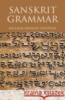 Sanskrit Grammar William Dwight Whitney 9780486431369