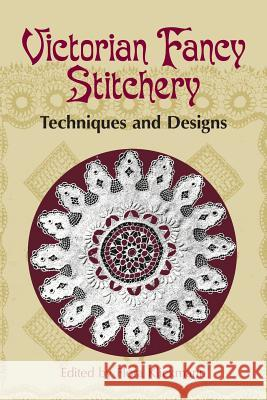 Victorian Fancy Stitchery: Techniques & Designs Flora Klickmann 9780486432717