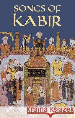 Songs of Kabir Kabir                                    Rabindranath Tagore Evelyn Underhill 9780486433585 Dover Publications