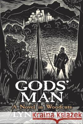 God's Man, A Novel in Woodcuts Lynd Ward 9780486435008