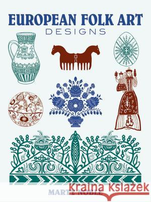 European Folk Art Designs Marty Noble 9780486437576