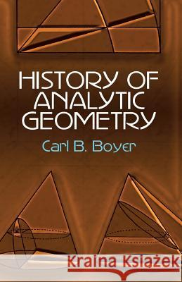 History of Analytic Geometry Carl B. Boyer 9780486438320
