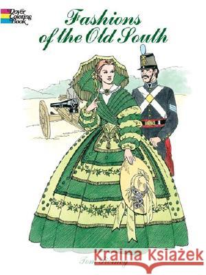 Fashions of the Old South Colouring Book Tom Tierney 9780486438764
