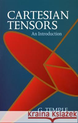 Cartesian Tensors: An Introduction George Frederick James Temple 9780486439082