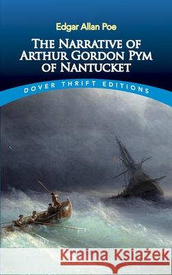The Narrative of Arthur Gordon Pym of Nantucket Edgar Allan Poe 9780486440934