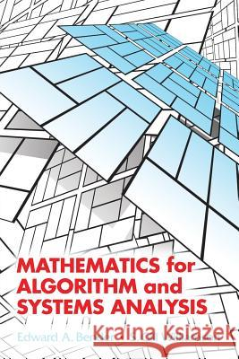 Mathematics for Algorithm and Systems Analysis Edward A. Bender S. Gill Williamson 9780486442501