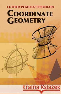 Coordinate Geometry Luther Pfahler Eisenhart 9780486442617