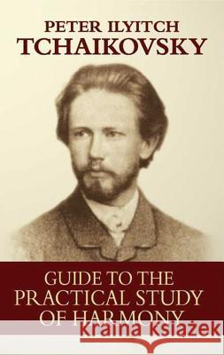 Guide to the Practical Study of Harmony Peter Ilyitch Tchaikovsky 9780486442723