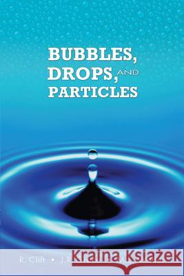 Bubbles, Drops, and Particles Roland Clift John Grace Martin E. Weber 9780486445809