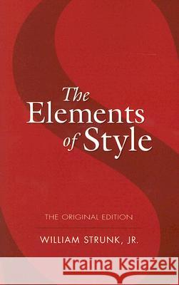 The Elements of Style William, Jr. Strunk 9780486447988