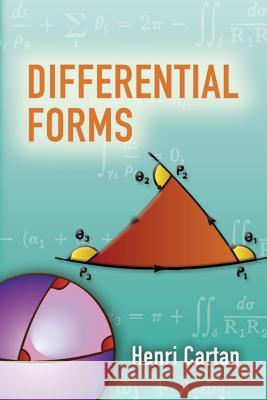 Differential Forms Henri Cartan 9780486450100