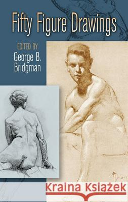 Fifty Figure Drawings George B. Bridgman 9780486451206