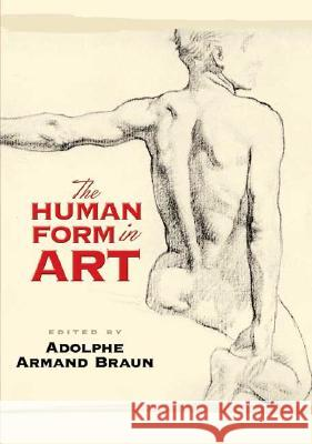 The Human Form in Art Adolphe Armand Braun 9780486452562