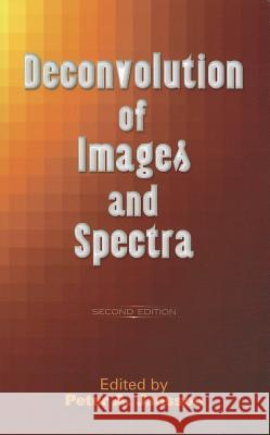 Deconvolution of Images and Spectra: Second Edition PeterA Jansson 9780486453255