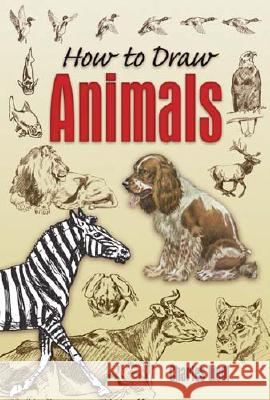 How to Draw Animals Charles Liedl 9780486456065