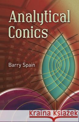 Analytical Conics Barry Spain 9780486457734