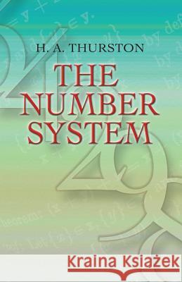 The Number System H. A. Thurston 9780486458069