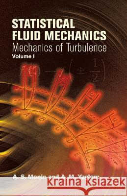 Statistical Fluid Mechanics: v. 1 A. S. Monin A. M. Yaglom John L. Lumley 9780486458830