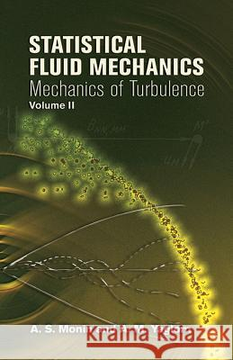 Statistical Fluid Mechanics: v. 2 A. S. Monin A. M. Yaglom John L. Lumley 9780486458915