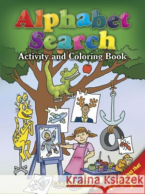 Alphabet Search: Activity and Coloring Book Larry Daste 9780486461960