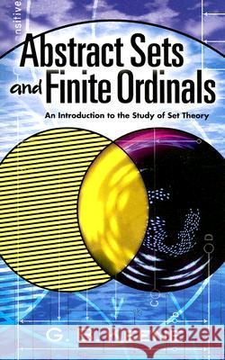 Abstract Sets and Finite Ordinals: An Introduction to the Study of Set Theory G. B. Keene 9780486462493