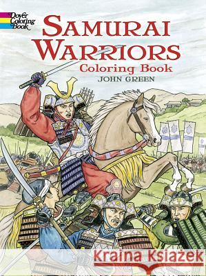 Samurai Warriors: Coloring Book John Green 9780486465593