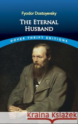 The Eternal Husband Fyodor Dostoyevsky Constance Garnett 9780486465722